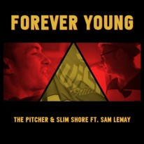 The Pitcher & Slim Shore ft. Sam LeMay - Forever Young