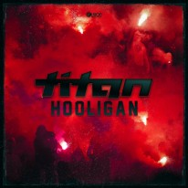 Titan - Hooligan