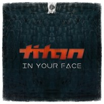 Titan - In Your Face