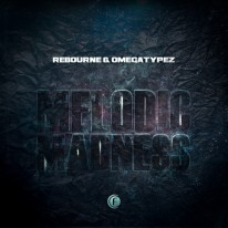 Rebourne & Omegatypez - Melodic Madness