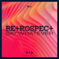Retrospect - Say Whatever