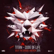Titan - Code of Life (Beat The Bridge 2015 Anthem)