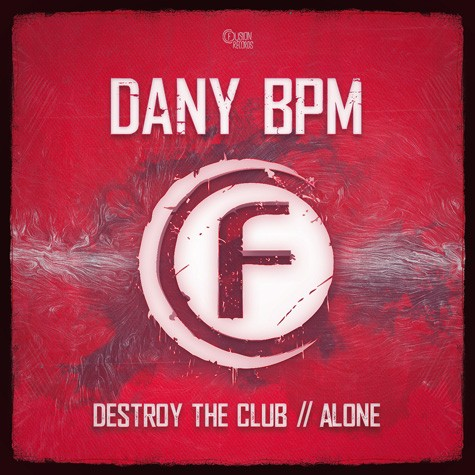 Dany BPM - Destroy the Club / Alone